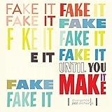 Fake It Until You Make It