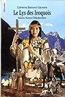 Le lys des Iroquois, sainte Kateri Tekakwitha par Bertrand-Gannerie