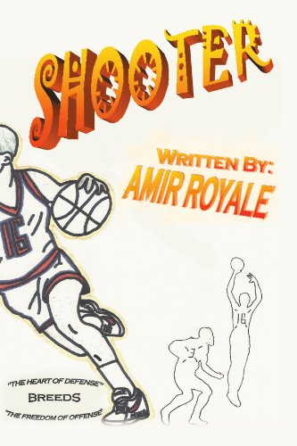 Shooter Book I: The Heart of Defense Breeds the Freedom of Offense: 1 por Amir Royale