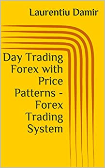 Descargar Day Trading Forex with Price Patterns - Forex Trading System PDF