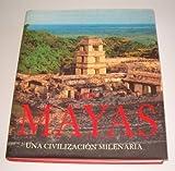 Los mayas: una civilizacion milenaria