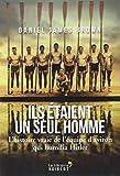 Ils étaient un seul homme- L'histoire vraie de l'équipe d'aviron qui humilia Hitler