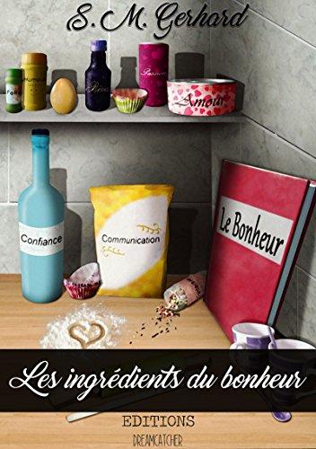 Les ingrédients du bonheur - S.M. Gerhard