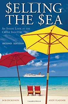 Selling the Sea: An Inside Look at the Cruise Industry by [Dickinson, Bob, Vladimir, Andy]
