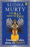 #10: The Man From The Egg: Unusual Tales About The Trinity