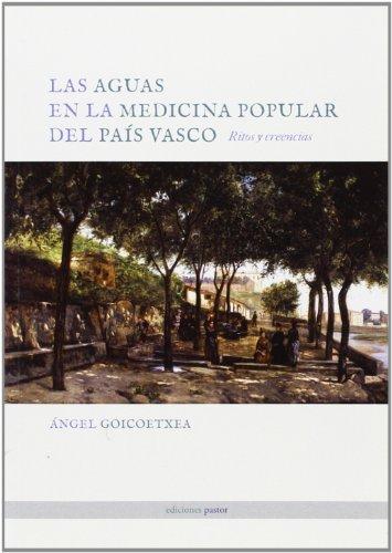 Las aguas en la medicina popular del País Vasco por Ángel Goicoetxea Marcaida