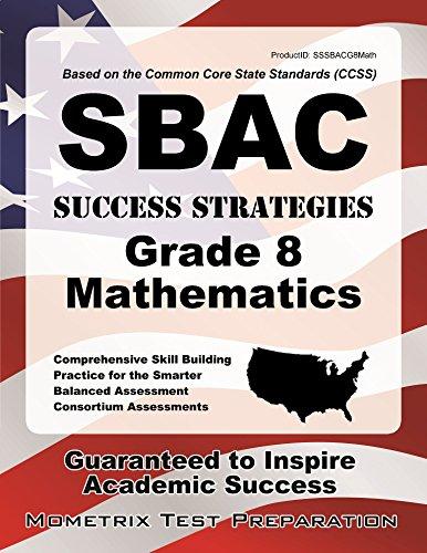 Sbac Success Strategies Grade 8 Mathematics Study Guide: Sbac Test Review for the Smarter Balanced Assessment Consortium Assessments