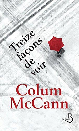Treize façons de voir (Littérature étrangère) par Colum MCCANN