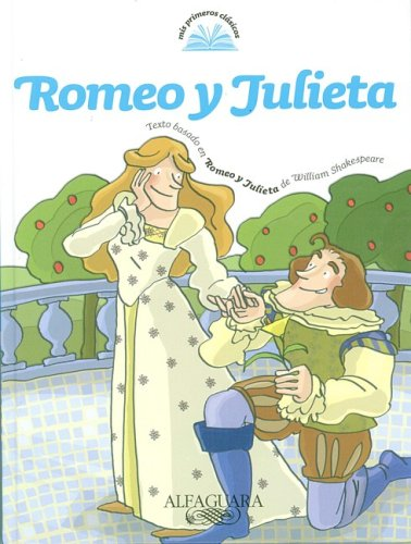 Romeo y Julieta = Romeo and Juliet (My First Classics) por William Shakespeare
