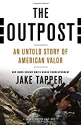 The Outpost: An Untold Story of American Valor by Jake Tapper (2013-02-28)