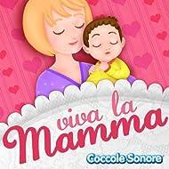 Viva la mamma (Ninne nanne, canzoncine e filastrocche per festeggiare la mamma)
