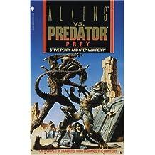 Prey: Alien vs. Predator (Aliens Vs. Predator)