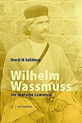 Wilhelm Wassmuss: Der deutsche Lawrence