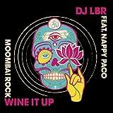 Wine It Up (Moombai Rock ) [feat. Nappy Paco] [Club Mix]