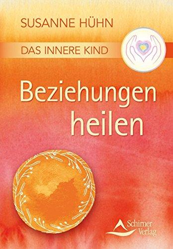 Das Innere Kind – Beziehungen heilen