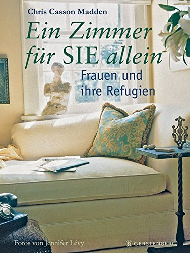 Ein Zimmer für SIE allein. Frauen und ihre Refugien (3-zimmer-haus)