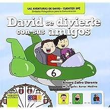David Se Divierte Con Sus Amigos (Avent.David - Cuento Spc)