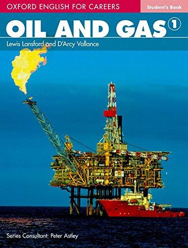 Oxford english for careers. Oil & gas. Student's book. Per le Scuole superiori. Con espansione online: Oil & Gas 1. Student's Book
