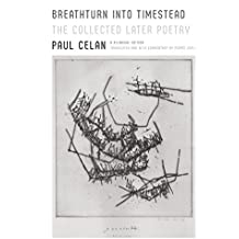 Breathturn into Timestead: The Collected Later Poetry: A Bilingual Edition