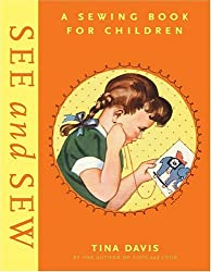 See and Sew: A Sewing Book for Children by Tina Davis (2006-06-30)