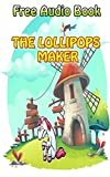 THE LOLLIPOPS MAKER  |(WITH ONLINE AUDIO FILE): Bedtime story for kids ages 1-7 : Funny kid story (English Edition)