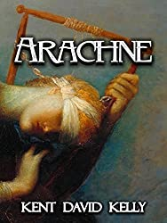 Arachne: A Pyre of Angels (Chronicles of Arachne Book 1) (English Edition)