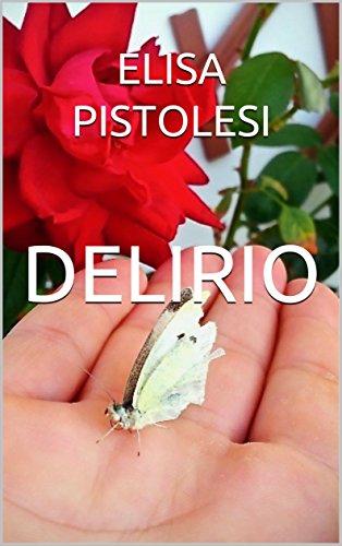 DELIRIO di Elisa Pistolesi