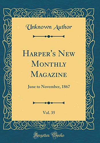 Harper's New Monthly Magazine, Vol. 35: June to November, 1867 (Classic Reprint)