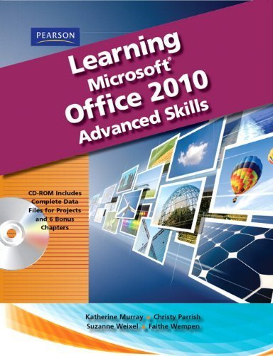 Learning Microsoft Office 2010, Advanced Student Edition -- CTE/School by Faithe Wempen (2010-12-16) (Edition Office Student 2010)