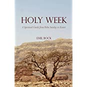 Holy Week: A Spiritual Guide from Palm Sunday to Easter