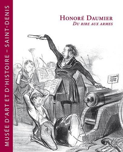 Honoré Daumier : Du rire aux armes