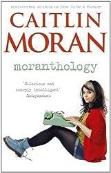 Moranthology by Caitlin Moran (2013-05-02)