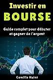 investir en bourse guide complet pour d?buter et gagner de l argent