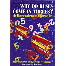 Why Do Buses Come in Threes?: The Hidden Mathematics of Everyday Life by Rob Eastaway (1999-09-15)