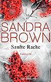 Sanfte Rache: Thriller von Sandra Brown