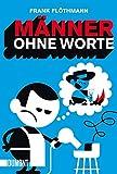 Männer ohne Worte (Taschenbücher)