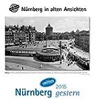 Nürnberg gestern 2015: Nürnberg in al...