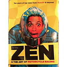 Zen and the Art of Motorcycle Racing: Ten years of top tales from MotoGP and beyond (English Edition)