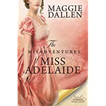 The Misadventures of Miss Adelaide: A Sweet Regency Romance (School of Charm Book 1) (English Edition)