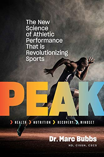 Peak: The New Science of Athletic Performance That Is Revolutionizing Sports por Marc Bubbs
