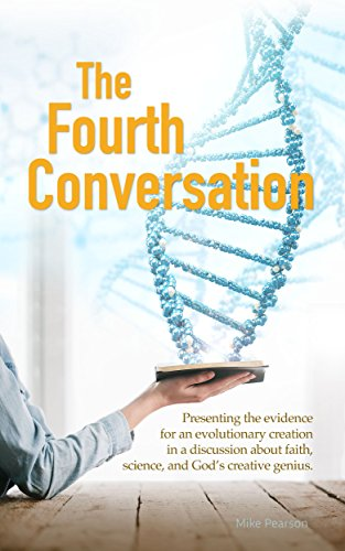 the-fourth-conversation-presenting-the-evidence-for-an-evolutionary-creation-in-a-discussion-about-f