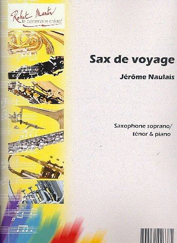 PARTITIONS CLASSIQUE ROBERT MARTIN NAULAIS J    SAX DE VOYAGE  SOPRANO OU TNOR SAXOPHONE
