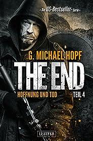 HOFFNUNG UND TOD (The End 4): Endzeit-Thriller