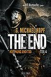The End 4 - Hoffnung und Tod: Thriller, US-Bestseller-Serie