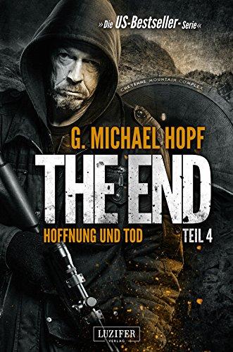 Buchseite und Rezensionen zu 'The End 4 - Hoffnung und Tod: US-Bestseller-Serie (Thriller, Endzeit, Spannung, Dystopie)' von G. Michael Hopf
