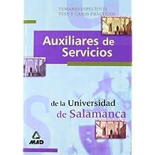 Auxiliares de servicios universidad de salamanca. Temario especifico, test y casos practicos
