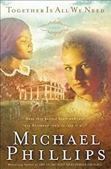 Together is All We Need (Shenandoah Sisters Book #4) von [Phillips, Michael]