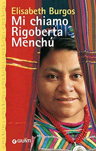 Elisabeth Burgos - Mi chiamo Rigoberta Menchù (2004)