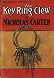 NICK CARTER: The Key Ring Clew (a 1904 Dime-Novel DETECTIVE story of OLD New York Book 3) (English Edition)