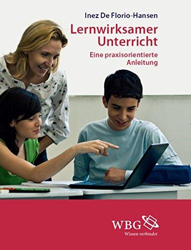 Lernwirksamer Unterricht: Eine praxisorientierte Anleitung